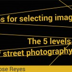 The five levels of street photography | street photography tips for editing