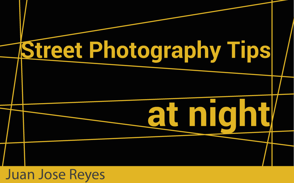 Street Photography Tips at Night