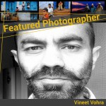 Featured Photographer Vineet Vohra