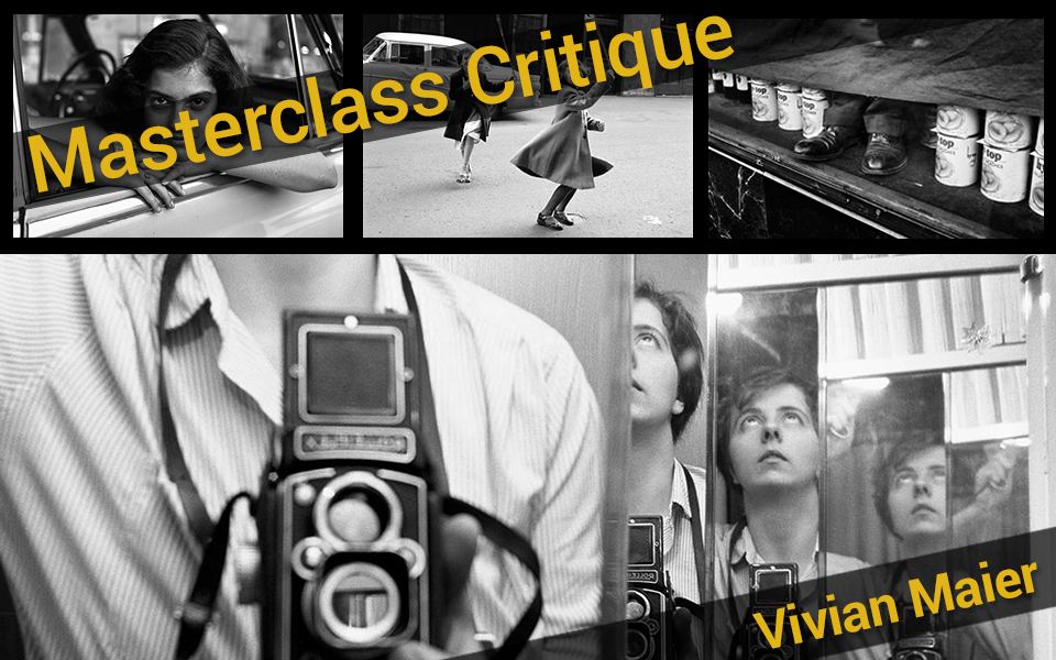 Mastclass Critique - Vivian Maier
